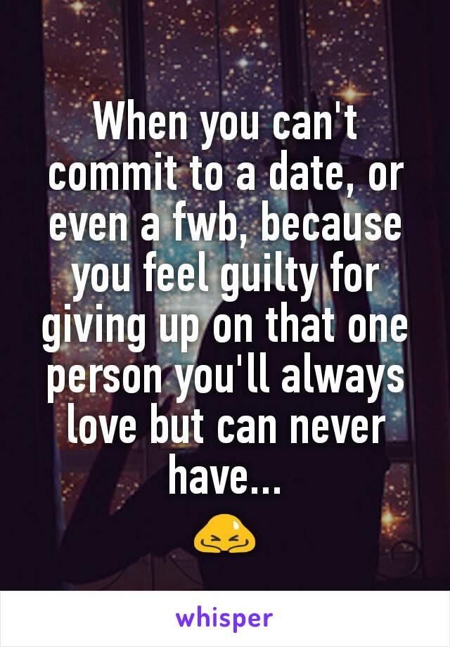 When one you love cannot commit