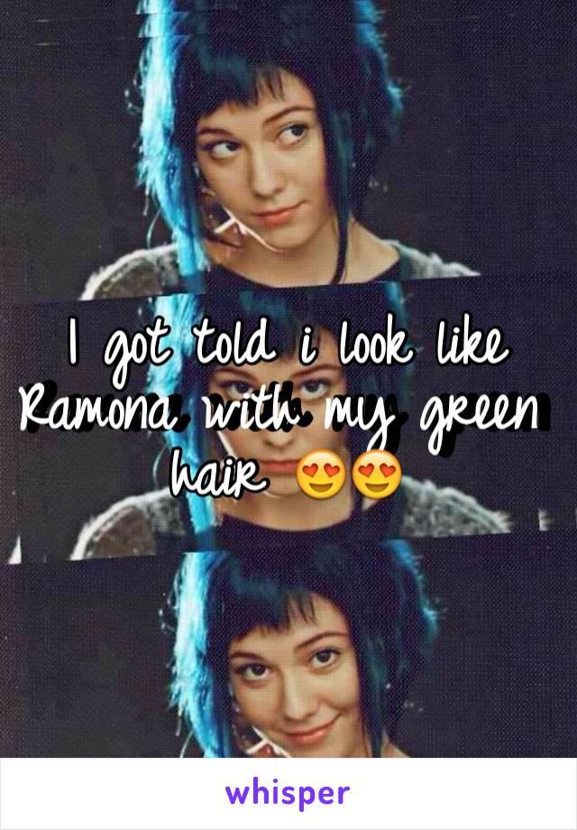 I got told i look like Ramona with my green hair 😍😍