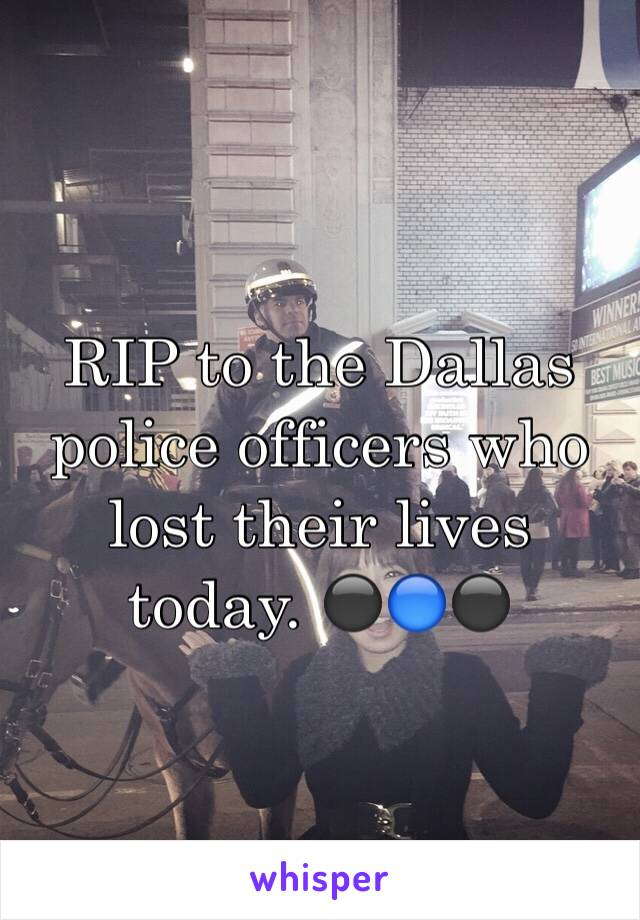 RIP to the Dallas police officers who lost their lives today. ⚫️🔵⚫️