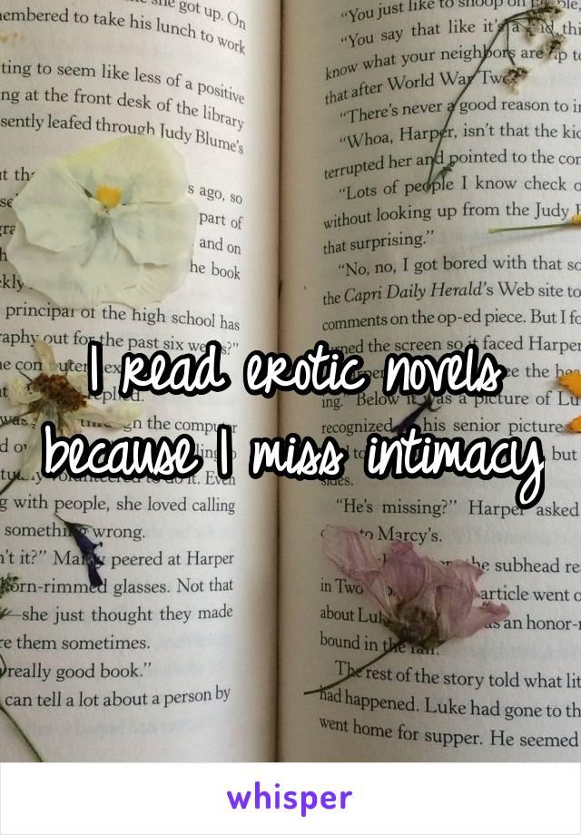 I read erotic novels because I miss intimacy