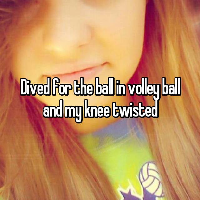 Dived for the ball in volley ball and my knee twisted
