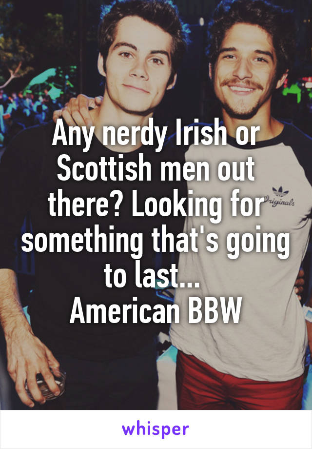 Looking for scottish man
