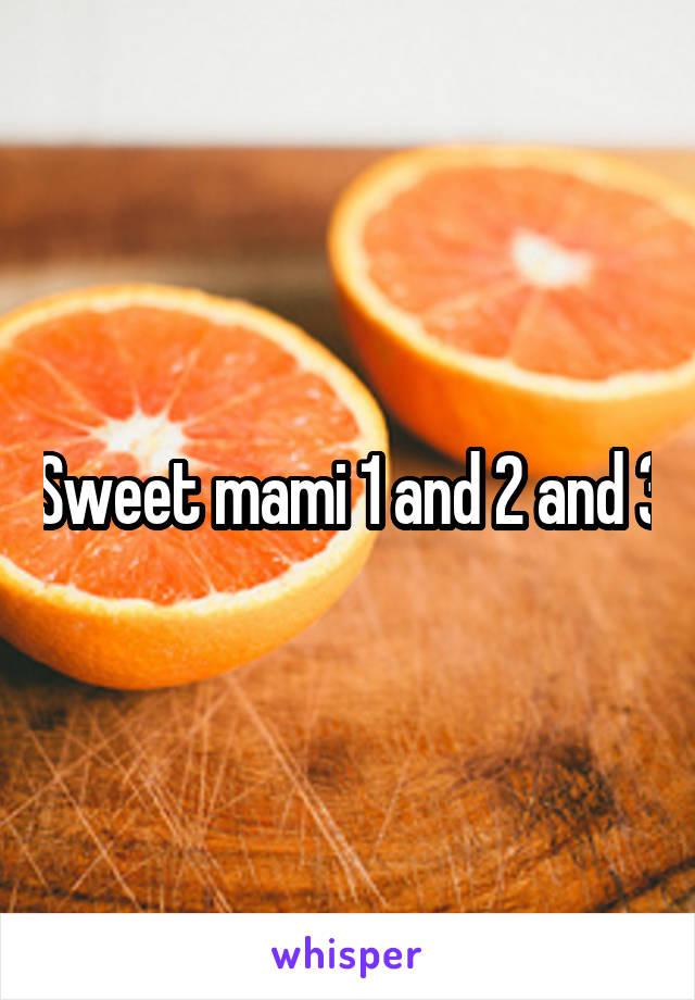 1 sweet 2 mami Umami