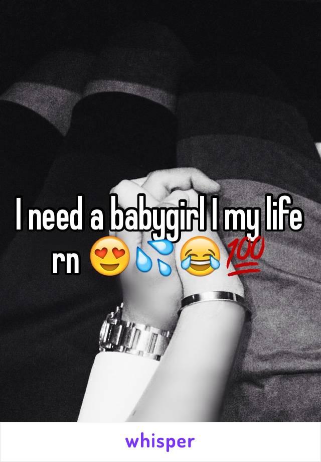 I need a babygirl I my life rn 😍💦😂💯