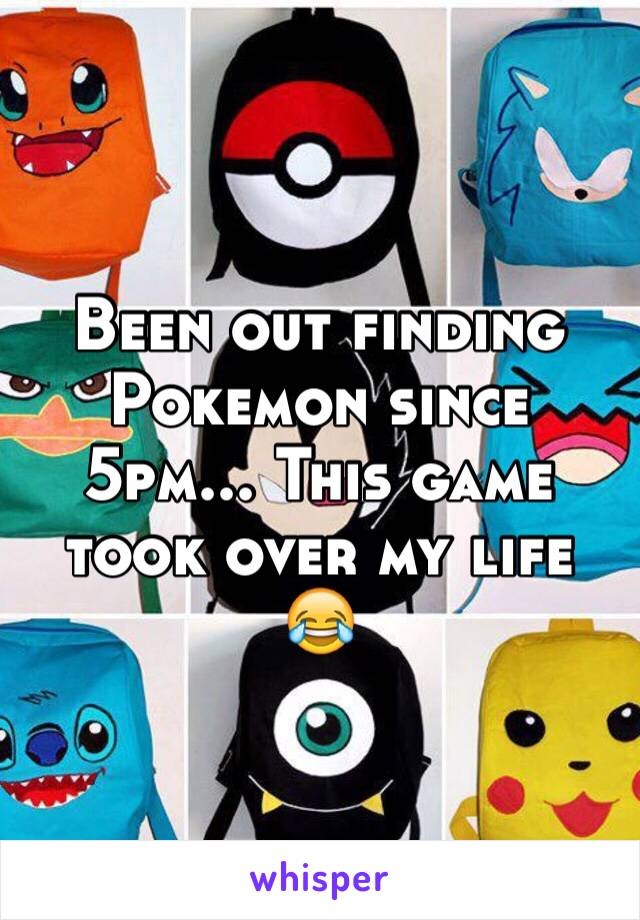 Been out finding Pokemon since 5pm... This game took over my life 😂