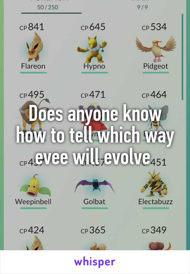 Does anyone know how to tell which way evee will evolve