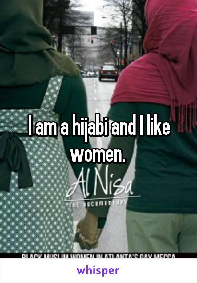 I am a hijabi and I like women.