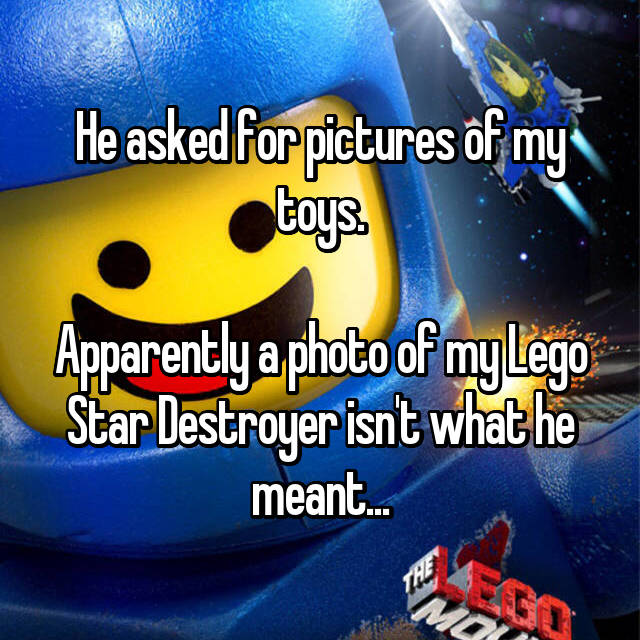 He asked for pictures of my toys.  Apparently a photo of my Lego Star Destroyer isn't what he meant...