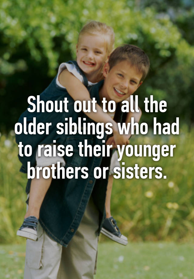 siblings sibling and younger brothers We all can learn to get along with our siblings better god tells us it's important to love our brothers and sisters, so why is it often so difficult.