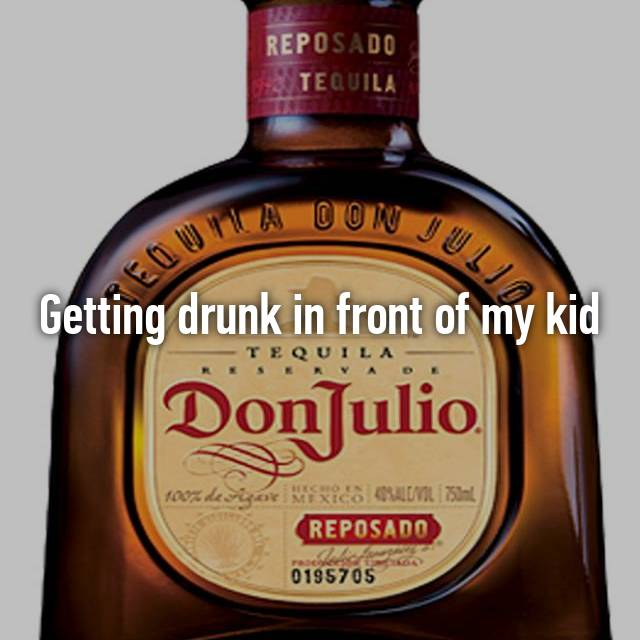 Getting drunk in front of my kid