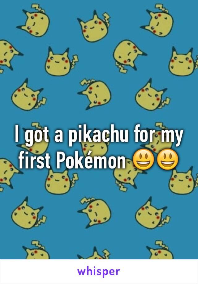 I got a pikachu for my first Pokémon 😃😃