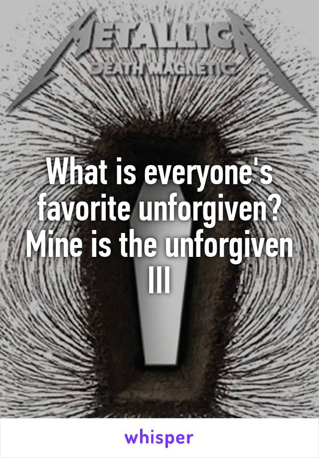 What is everyone's favorite unforgiven? Mine is the unforgiven III