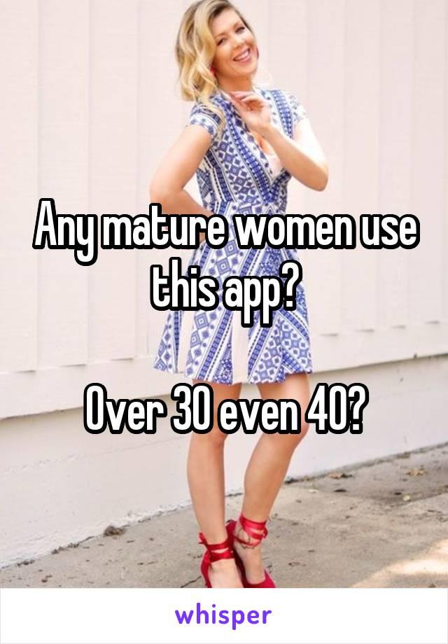 Mature ladies over 30