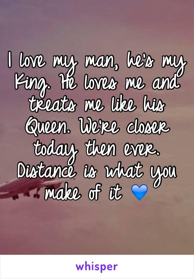 he treats me like a queen
