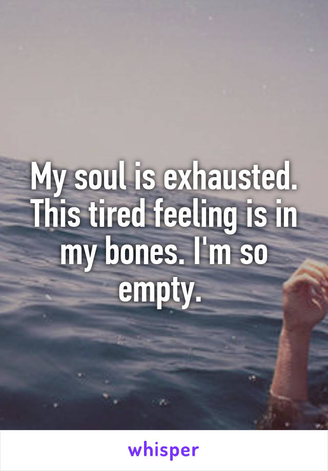Is exhausted soul my 65 MENTALLY