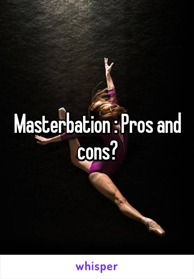 Pros and cons of masterbation