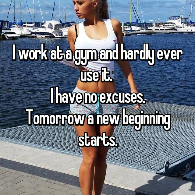 I work at a gym and hardly ever use it.  I have no excuses. Tomorrow a new beginning starts.