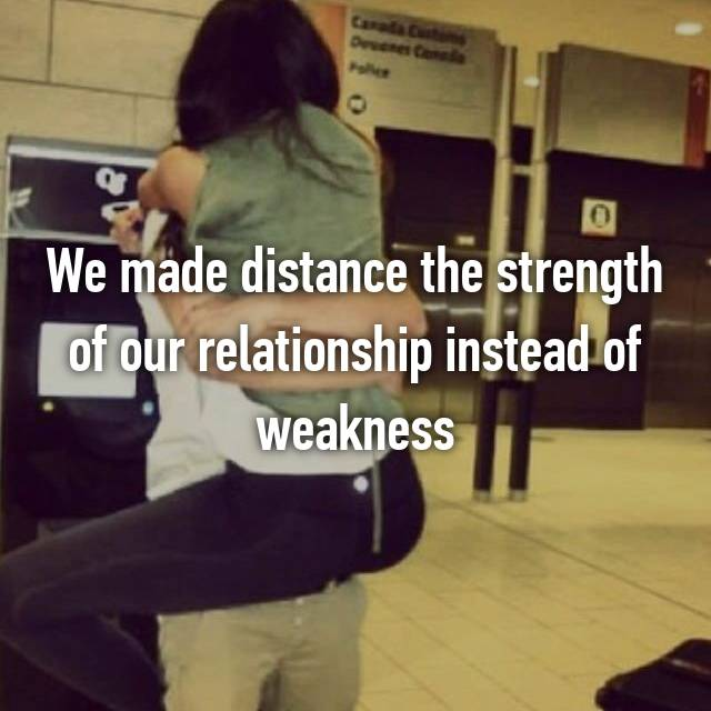 We made distance the strength of our relationship instead of weakness