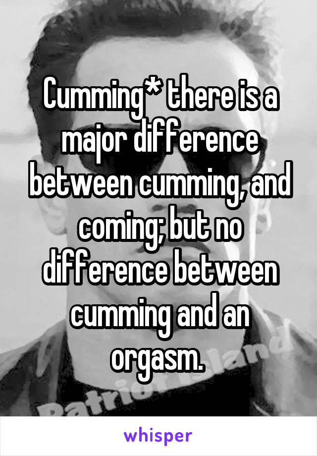 Pity, the difference between cummin and orgasm valuable phrase