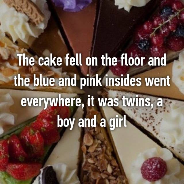 The cake fell on the floor and the blue and pink insides went everywhere, it was twins, a boy and a girl