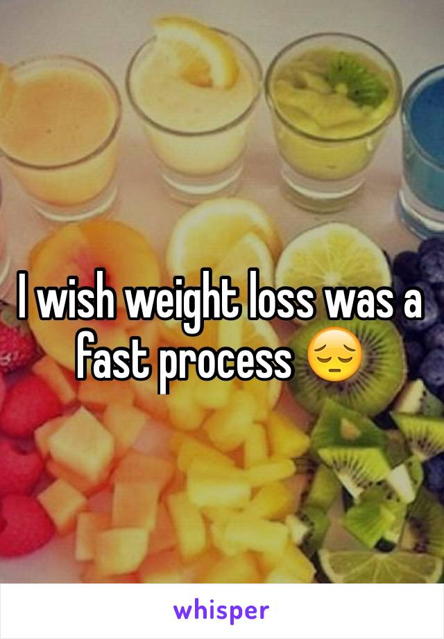 I wish weight loss was a fast process 😔