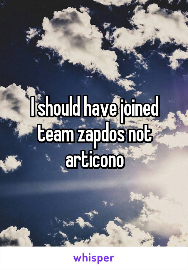 I should have joined team zapdos not articono