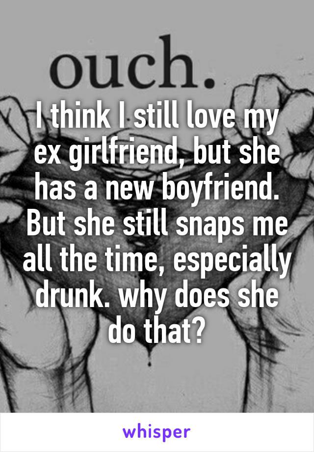 Ex girlfriend has a boyfriend