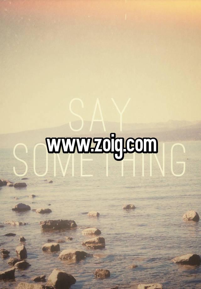 Zoig com www ZOIG &