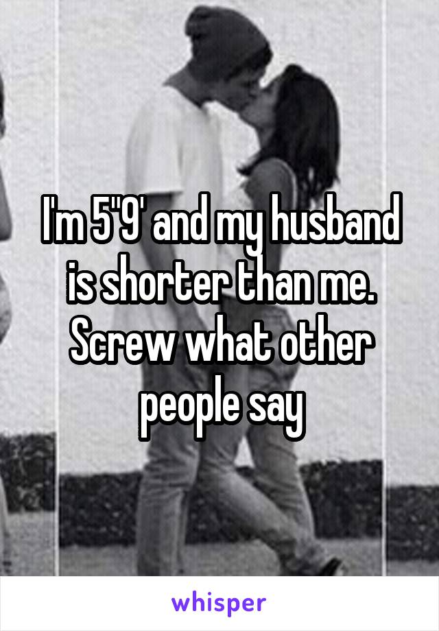 Me shorter husband my is than Why Is