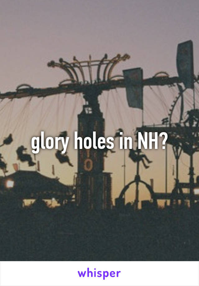 Glory holes in hampshire