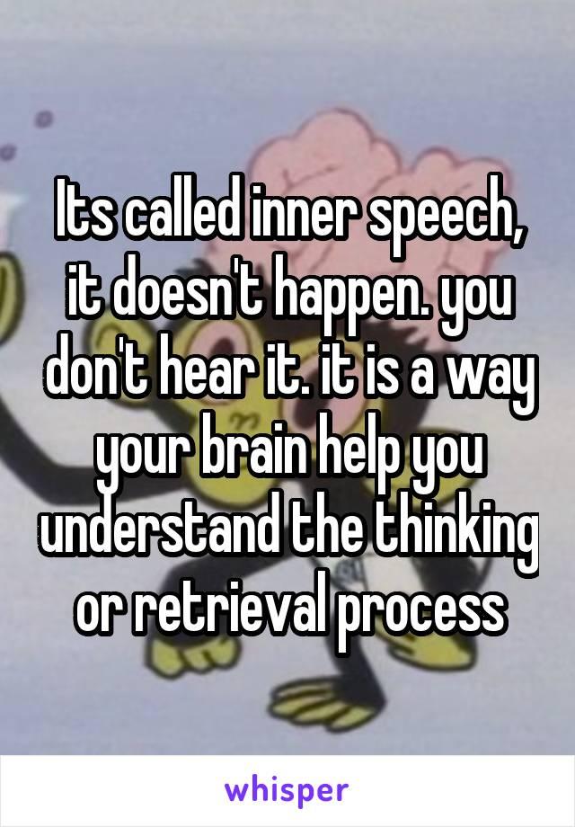 Its called inner speech, it doesn't happen  you don't hear