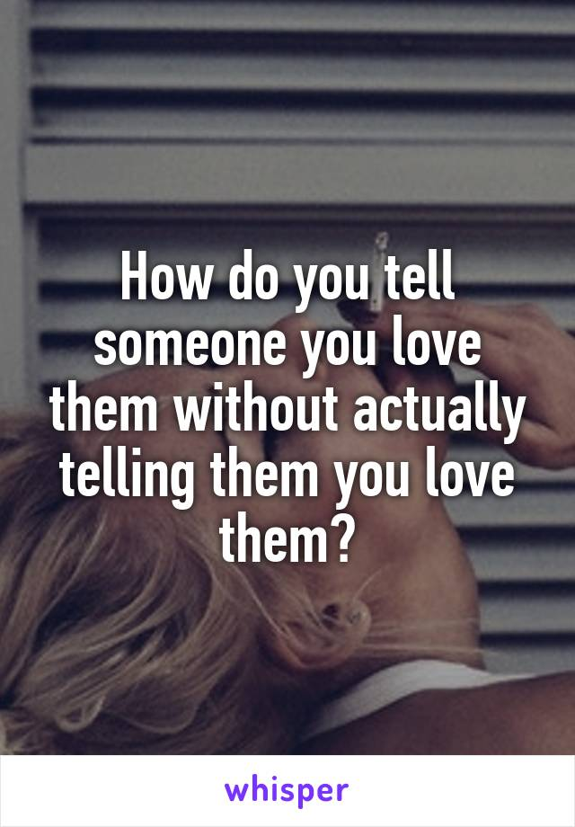 When do you tell someone you like them
