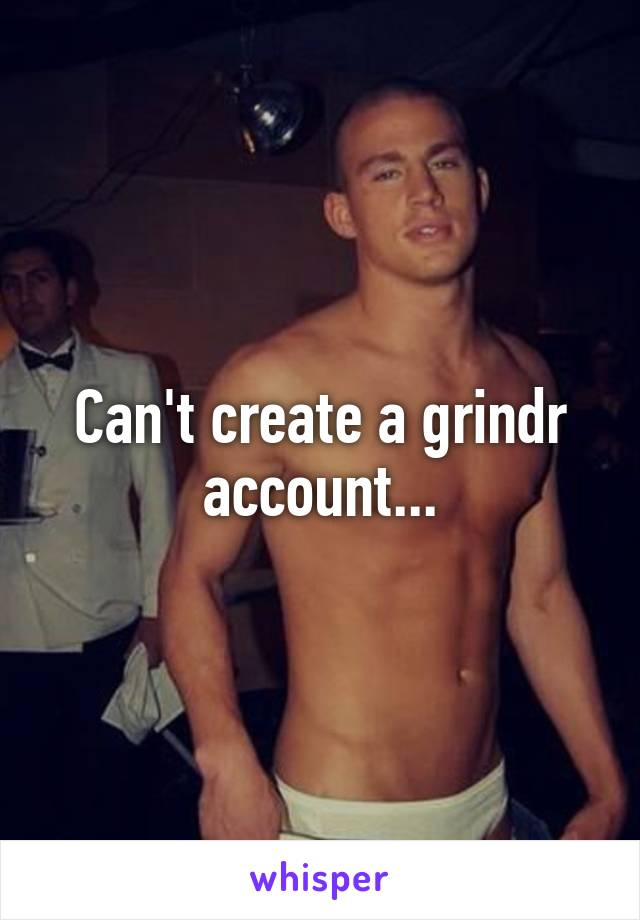 Unable to create grindr account