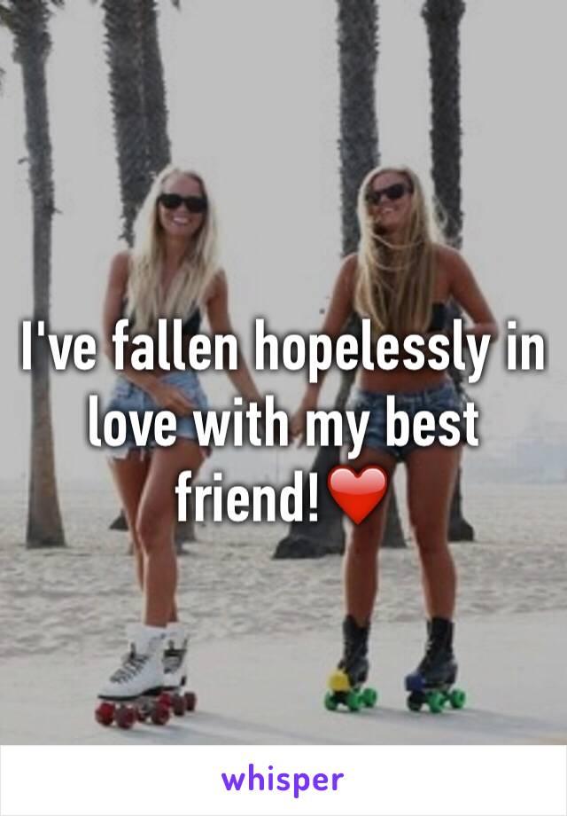 I've fallen hopelessly in love with my best friend!❤️