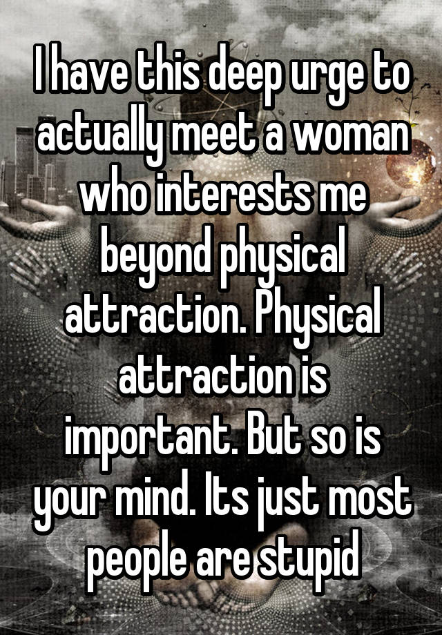 Is so attraction important physical Why