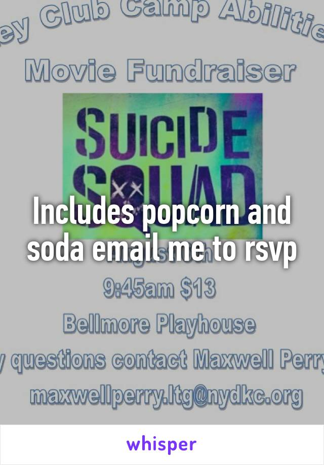 Includes popcorn and soda email me to rsvp
