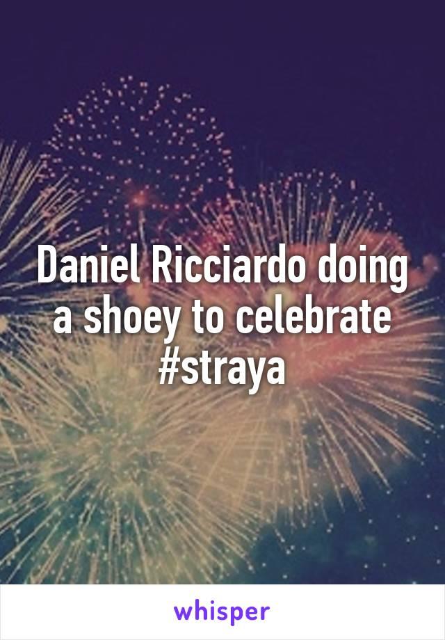 Daniel Ricciardo doing a shoey to celebrate #straya