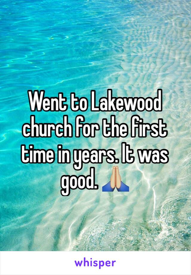 Went to Lakewood church for the first time in years. It was good. 🙏🏼