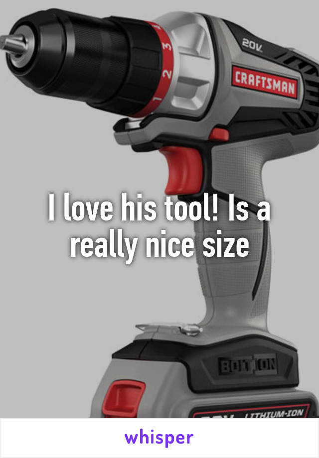 I love his tool! Is a really nice size