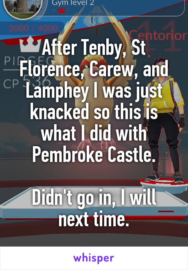 After Tenby, St Florence, Carew, and Lamphey I was just knacked so this is what I did with Pembroke Castle.  Didn't go in, I will next time.