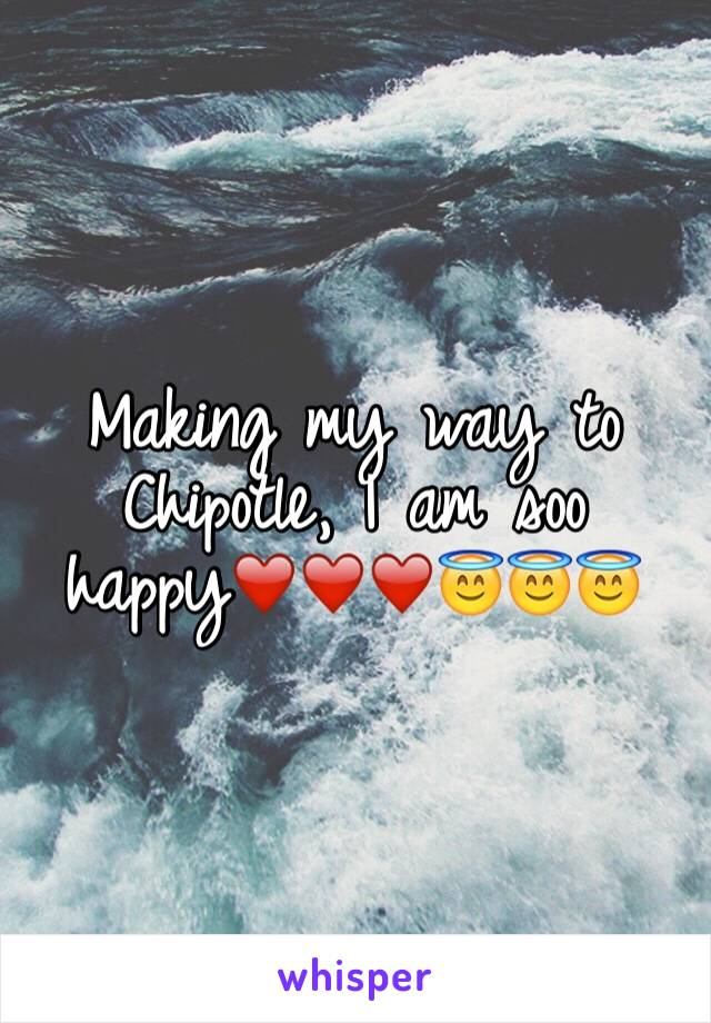 Making my way to Chipotle, I am soo happy❤️❤️❤️😇😇😇