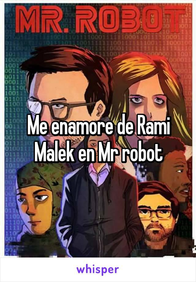 Me enamore de Rami Malek en Mr robot