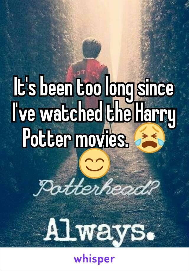 It's been too long since I've watched the Harry Potter movies. 😭😊