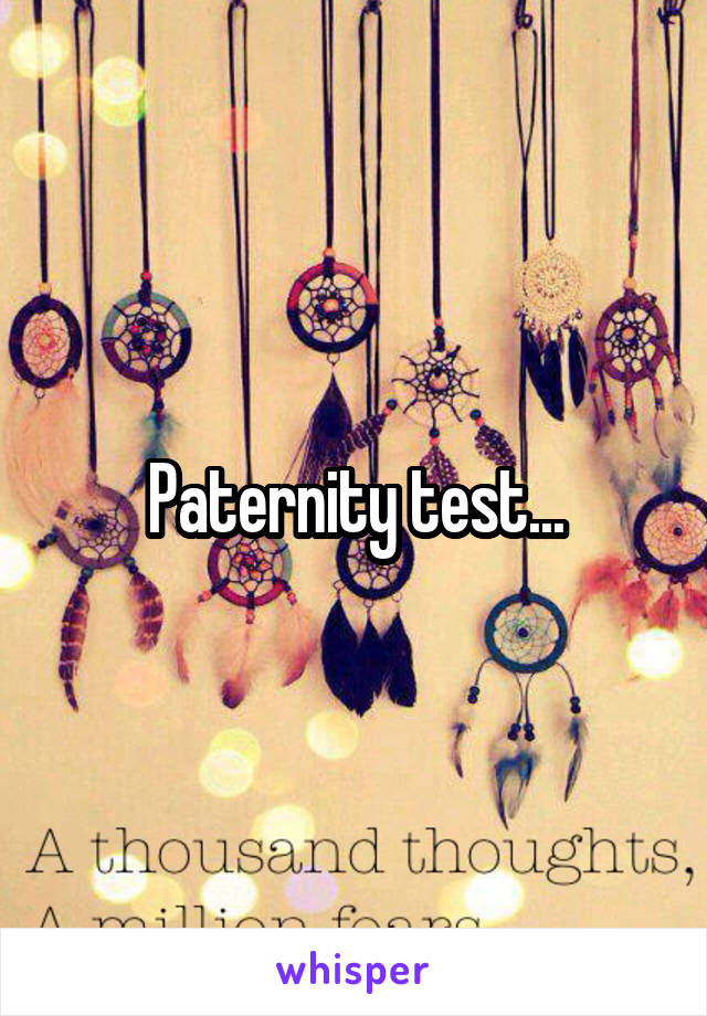 Paternity test...