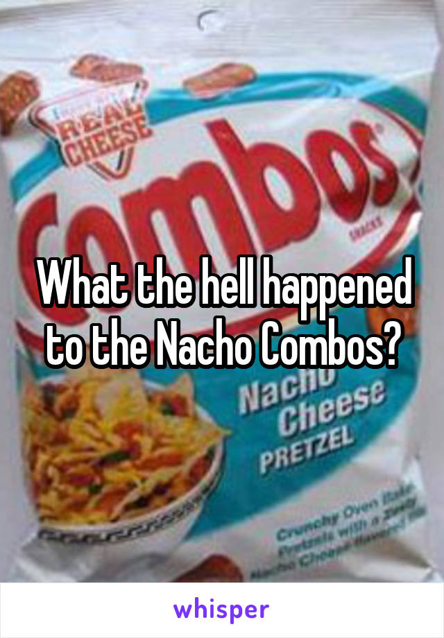 What the hell happened to the Nacho Combos?