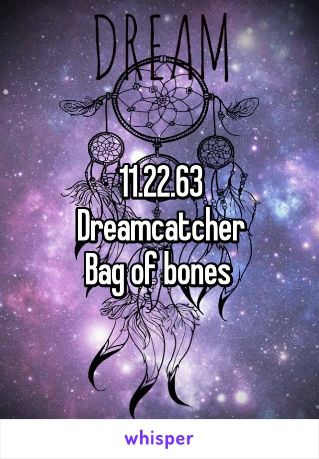 11.22.63 Dreamcatcher Bag of bones