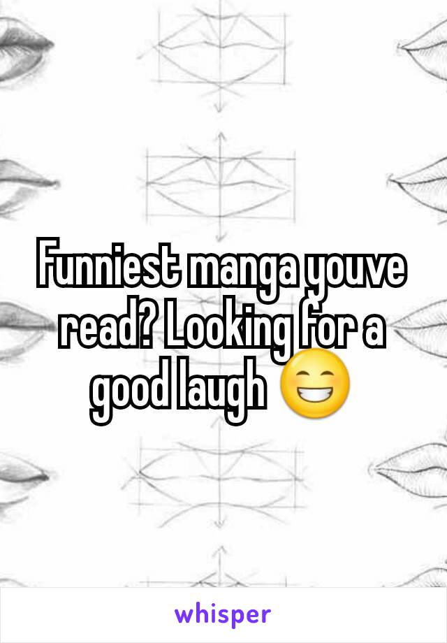 Funniest manga youve read? Looking for a good laugh 😁
