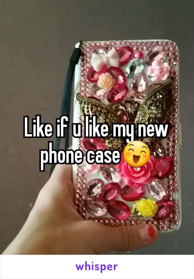 Like if u like my new phone case😄