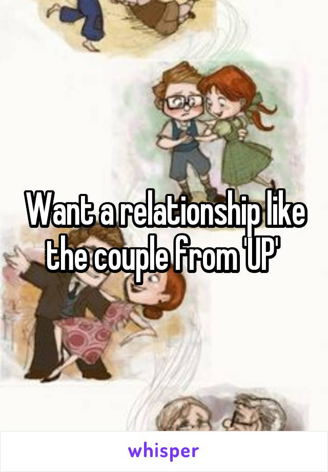Want a relationship like the couple from 'UP'