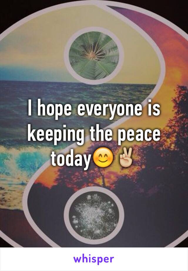 I hope everyone is keeping the peace today😊✌🏼️